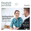 Deutsch perfekt Audio - Authentisch sprechen