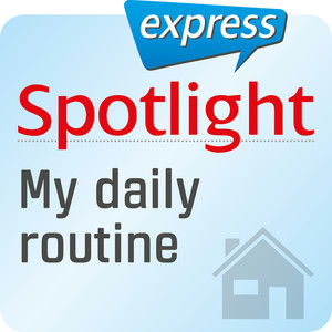 Spotlight express - My daily routine
