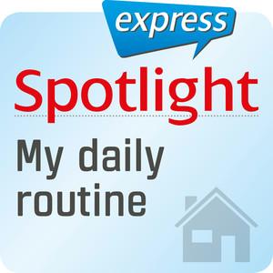 Spotlight express - My daily routine
