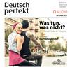Deutsch perfekt Audio - Was tun, was nicht?