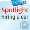Spotlight express - Hiring a car