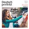 Deutsch perfekt Audio - Kleider machen Leute