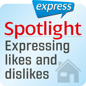 Spotlight express - expressing likes and dislikes