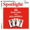 Spotlight Audio - Keep calm and play politics