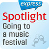 Spotlight express - Going to a music festival