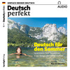 Deutsch perfekt Audio - Deutsch für den Sommer