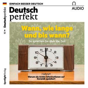 Deutsch perfekt Audio - Wann, wie lange und bis wann?