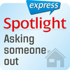 Spotlight express - Asking someone out