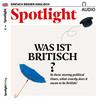 Spotlight Audio - Was ist britisch?