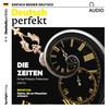 Vergrößerte Darstellung Cover: Deutsch perfekt Audio  - Die Zeiten. Externe Website (neues Fenster)