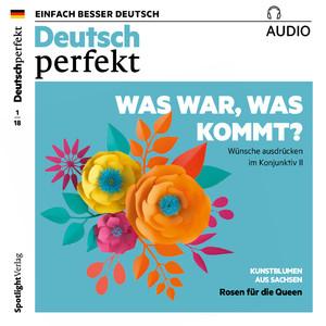Deutsch lernen Audio - Was war, was kommt? Wünsche ausdrücken im Konjunktiv II