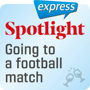 Spotlight express - Going to a football match
