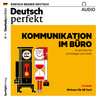Deutsch perfekt Audio - Kommunikation im Büro