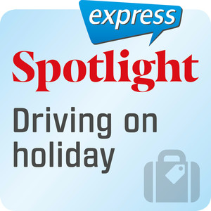 Spotlight express - Driving on holiday