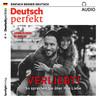 Deutsch perfekt Audio - Verliebt! So sprechen Sie über Ihre Liebe