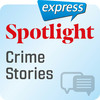 Spotlight express - Crime stories
