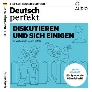 Deutsch perfekt Audio - Diskutieren und sich einigen