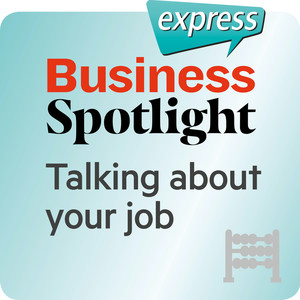 Business Spotlight express - Talking about your job