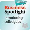 Business Spotlight express - Introducing colleagues