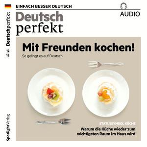 Deutsch perfekt Audio - Mit Freunden kochen!