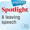 Spotlight express - A leaving speech