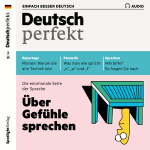 Deutsch perfekt Audio - Über Gefühle sprechen