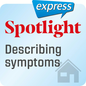 Spotlight express - Describing symptoms