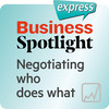 Business Spotlight express - Negotiating who does what
