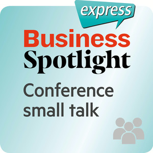 Business Spotlight express - Conference small talk
