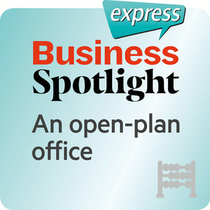 Business Spotlight express - An open-plan office