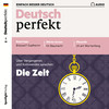 Deutsch perfekt Audio - Die Zeit
