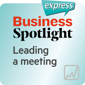 Business Spotlight express - Leading a meeting