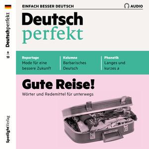 Deutsch perfekt Audio - Gute Reise!