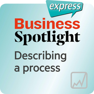 Business Spotlight express - Decribing a process