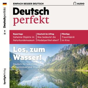 Deutsch perfekt Audio 08/19 - Los, zum Wasser!