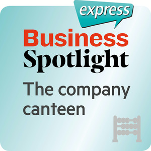 Business Spotlight express - The company canteen