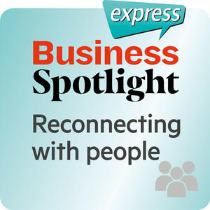 Business Spotlight express - Reconnecting with people