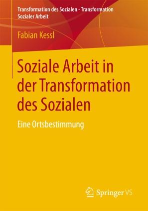 Soziale Arbeit in der Transformation des Sozialen
