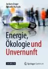 Energie, Ökologie und Unvernunft