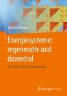 Energiesysteme: regenerativ und dezentral