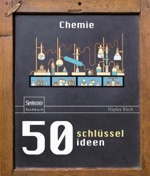 50 Schlüsselideen Chemie