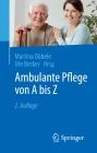 Ambulante Pflege von A bis Z