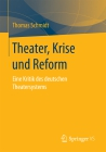 Theater, Krise und Reform