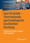 Sport & Gender - (inter)nationale sportsoziologische Geschlechterforschung