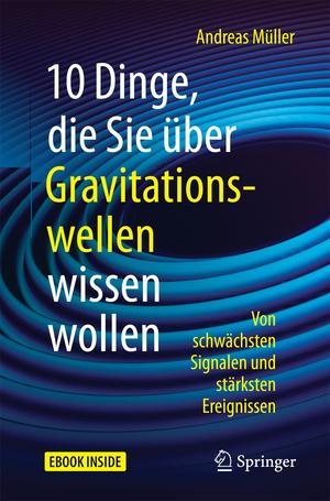 10 Dinge, die Sie über Gravitationswellen wissen wollen