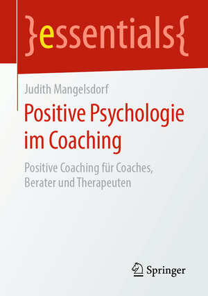 Positive Psychologie im Coaching