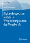 Digitale kooperative Medien in Weiterbildungskursen des Pflegeberufs