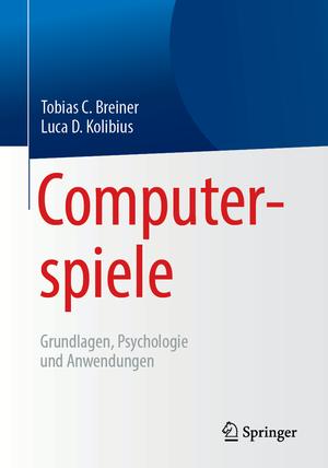 Computerspiele: Grundlagen, Psychologie und Anwendungen