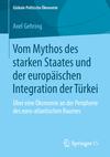 Vom Mythos des starken Staates und der europäischen Integration der Türkei