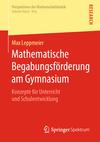 Mathematische Begabungsförderung am Gymnasium